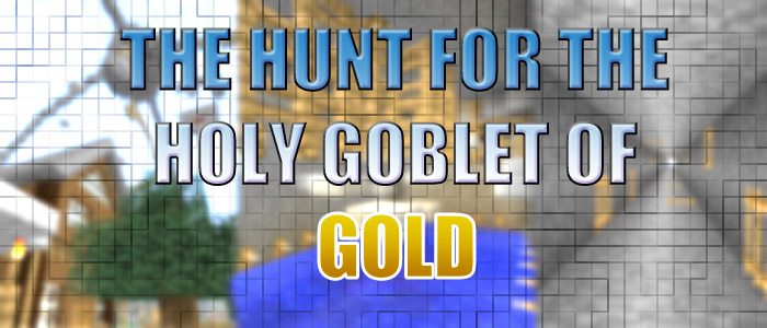 THE HUNT FOR THE HOLY GOBLET OF GOLD для Minecraft 1.5.1